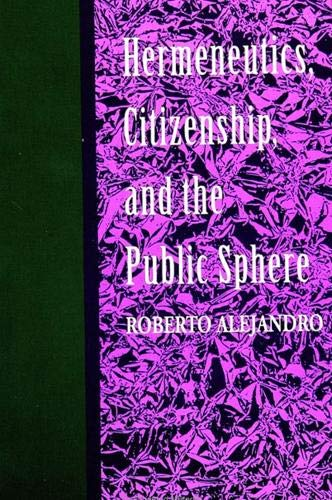 9780791414873: Hermeneutics, Citizenship, and the Public Sphere (S U N Y Series in Political Theory)