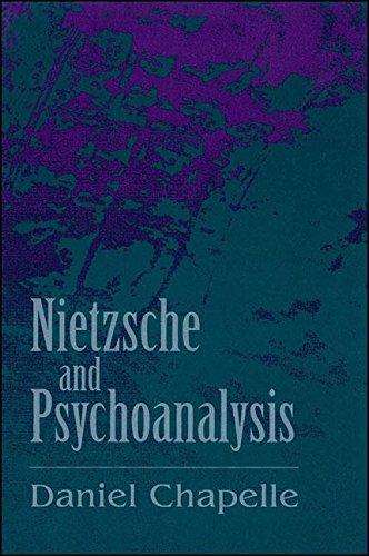 Nietzche and Psychoanalysis: Chapelle, Daniel