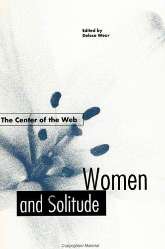 9780791415450: Center of the Web: Women and Solitude