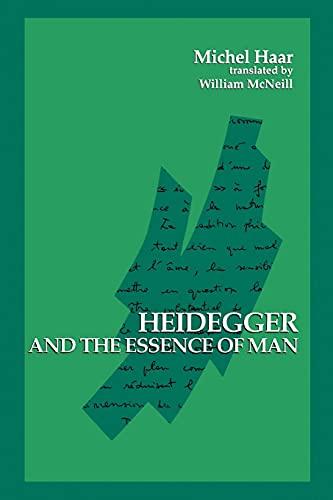 Heidegger and the Essence of Man (Suny: Michel Haar