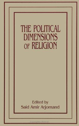 The Political Dimensions of Religion (S U N Y Series in Near Eastern Studies): Said Amir Arjomand