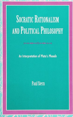 9780791415740: Socratic Rationalism and Political Philosophy: An Interpretation of Plato's Phaedo