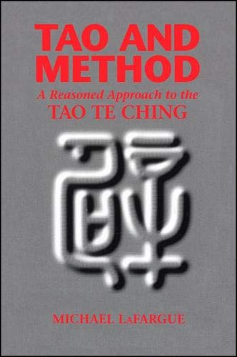 9780791416020: Tao and Method: A Reasoned Approach to the Tao Te Ching (SUNY Series in Chinese Philosophy and Culture (Paperback))