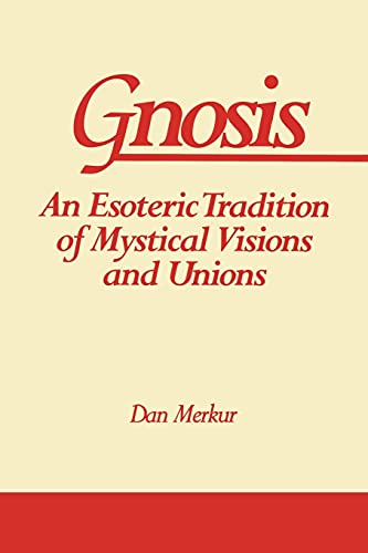 9780791416204: Gnosis: An Esoteric Tradition of Mystical Visions and Unions (SUNY series in Western Esoteric Traditions)