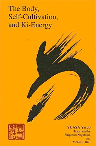 9780791416235: The Body, Self-Cultivation, and Ki-Energy (S U N Y SERIES, THE BODY IN CULTURE, HISTORY, AND RELIGION)