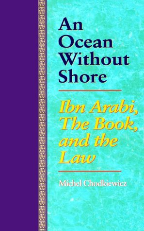 9780791416259: An Ocean Without Shore: Ibn Arabi, the Book, and the Law