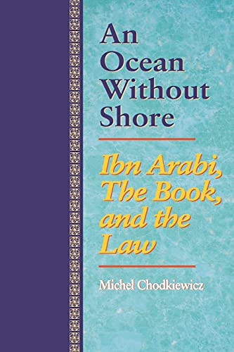 An Ocean Without Shore: Ibn Arabi, The: Chodkiewicz, Michel