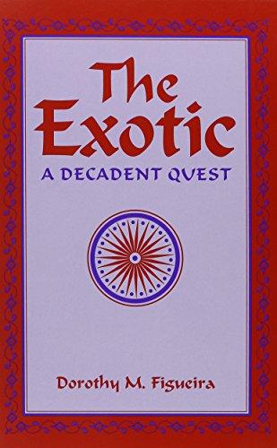 The Exotic: A Decadent Quest (S U N Y SERIES, MARGINS OF LITERATURE): Dorothy Matilda Figueira