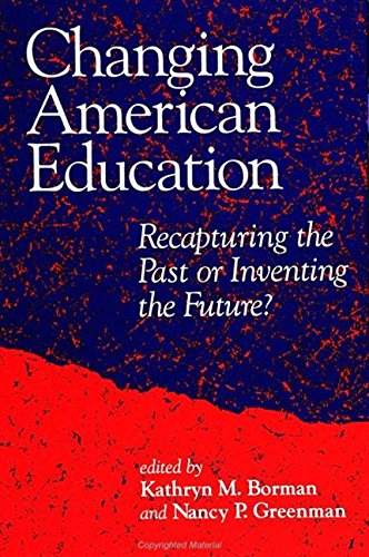 9780791416594: Changing American Education: Recapturing the Past or Inventing the Future? (Suny Series, Teacher Preparation and Development)