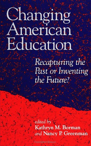 9780791416600: Changing American Education: Recapturing the Past or Inventing the Future? (Suny Series, Teacher Preparation and Development) (Suny Series, Teacher Preparation & Development)