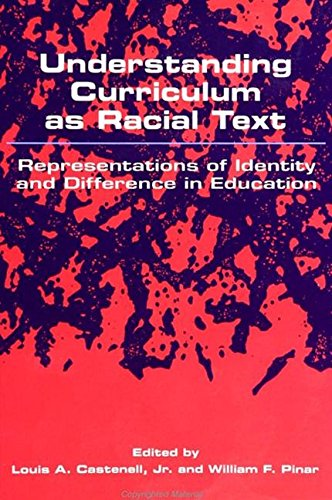 9780791416617: Understanding Curriculum As Racial Text: Representations of Identity and Difference in Education (S U N Y SERIES, FEMINIST THEORY IN EDUCATION)
