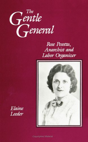 The Gentle General: Rose Pesotta Anarchist and Labor Organizer (SUNY Series in American Labor ...