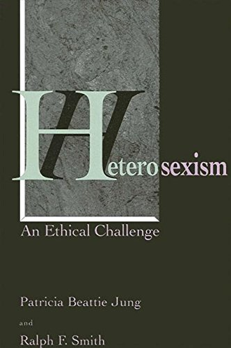 Heterosexism: An Ethical Challenge: Patricia Beattie Jung,