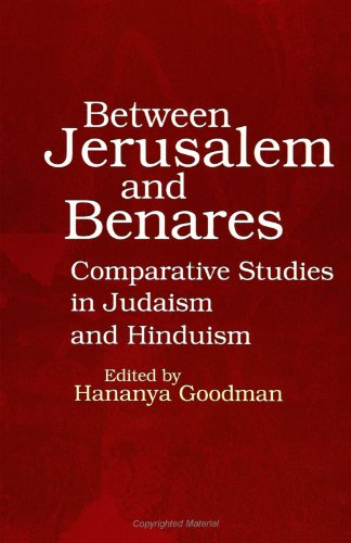 Between Jerusalem and Benares: Comparative Studies in Judaism and Hinduism,