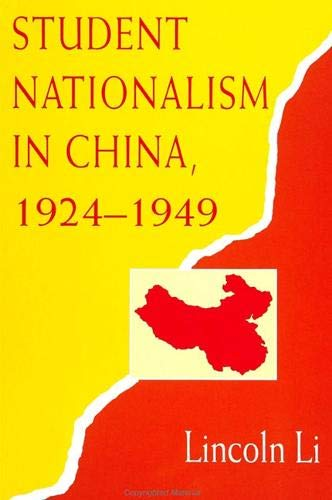 Student Nationalism in China, 1924-1949 (S U N Y Series in Chinese Philosophy and Culture): Li, ...