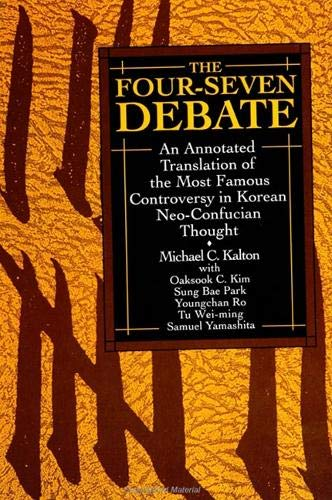 9780791417515: The Four-Seven Debate: An Annotated Translation of the Most Famous Controversy in Korean Neo-Confucian Thought (Suny Series in Korean Studies)