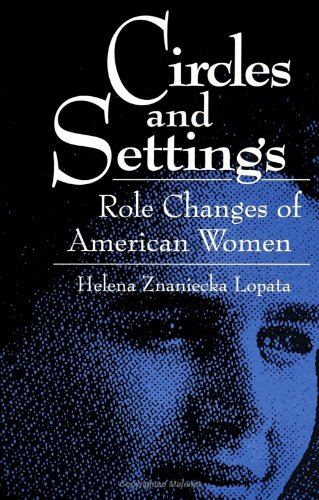 Circles and Settings: Role Changes of American Women (S U N Y Series in Gender and Society) (Suny ...