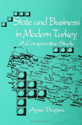 9780791417881: State and Business in Modern Turkey: A Comparative Study (SUNY Series in the Social and (Suny Series, Social & Economic History of the Middle East)