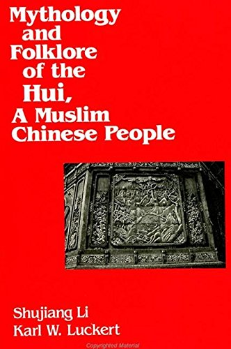 9780791418239: Mythology and Folklore of the Hui, A Muslim Chinese People