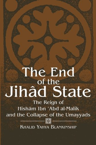 9780791418284: The End of the Jihad State: The Reign of Hisham Ibn Abd Al-Malik and the Colla (Suny Series in Medieval Middle East History)