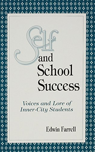 Self and School Success: Voices and Lore of Inner-City Students (S U N Y Series, Studying the Self)...