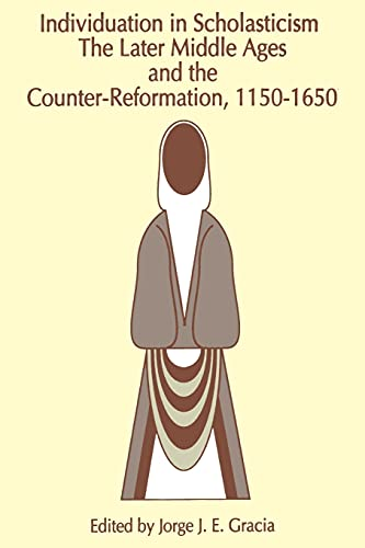 9780791418604: Individuation in Scholasticism: The Later Middle Ages and the Counter-Reformation: The Later Middle Ages and the Counter-Reformation, 1150-1650 (SUNY Series in Philosophy)