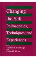 Changing the Self: Philosophies, Techniques, and Experiences (Suny Series, Studying the Self)