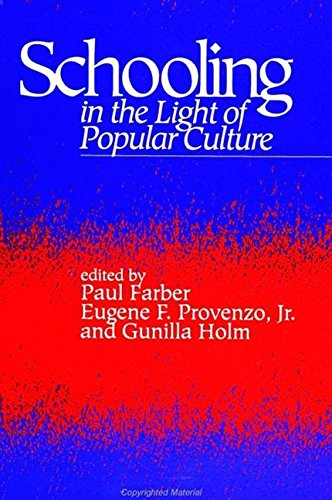 Schooling in the Light of Popular Culture: Provenzo, Eugene F. & Paul Farber; Provenzo, Eugene F. &...