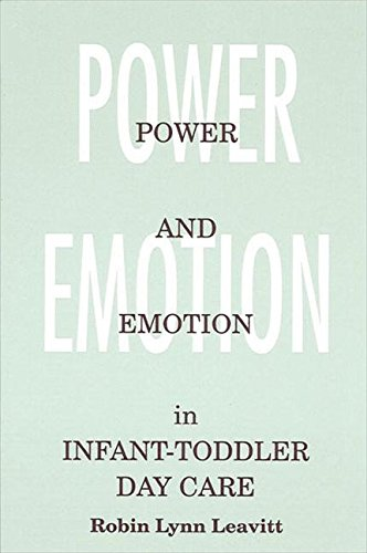 9780791418857: Power and Emotion in Infant-Toddler Day Care (Suny Series, Early Childhood Education.)