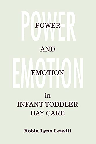 9780791418864: Power and Emotion in Infant-Toddler Day Care (Suny Series, Early Childhood Education: Inquiries & Insights)