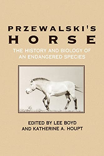 Przewalski's Horse: The History and Biology of an Endangered Species (Suny Series in ...