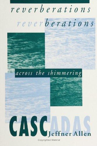 9780791418987: Reverberations: Across the Shimmering Cascadas (SUNY Series in Fem (Suny Series, Feminist Philosophy)