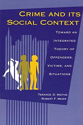 9780791419014: Crime and Its Social Context: Toward an Integrated Theory of Offenders, Victims, and Situations (S U N Y Series in Deviance and Social Control)
