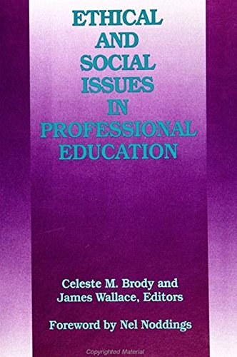 Ethical and Social Issues in Professional Education: Celeste M. Brody
