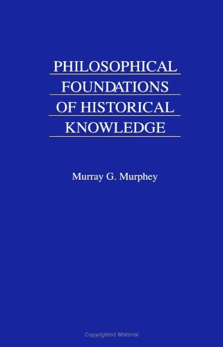 9780791419205: Philosophical Foundations of Historical Knowledge