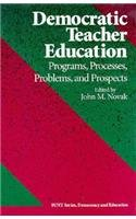 DEMOCRATIC TEACHER EDUCATION : PROGRAMS, PROCESSES, PROBLEMS, & PROSPECTS (SUNY SERIES IN ...