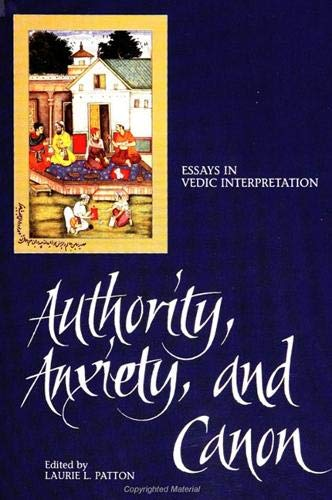 Authority, Anxiety, and Canon: Essays in Vedic Interpretation.: PATTON, Laurie L. (editor).