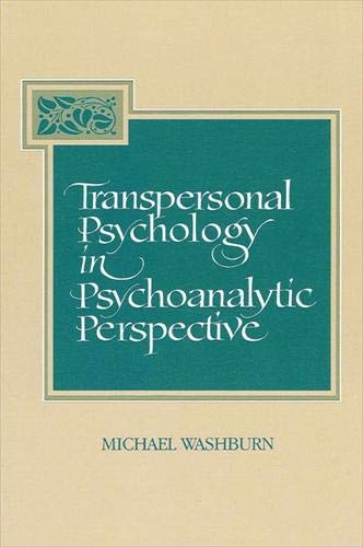 9780791419533: Transpersonal Psychology in Psychoanalytic Perspective (S U N Y Series in the Philosophy of Psychology)