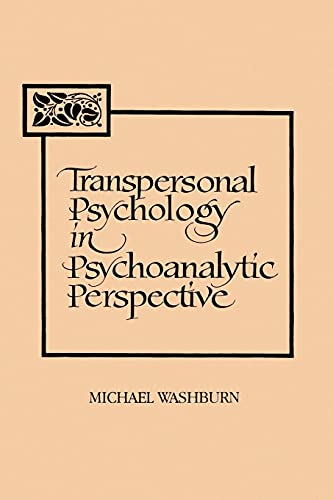 9780791419540: Transpersonal Psychology in Psychoanalytic Perspective (Suny Series in the Philosophy of Psychology) (Suny Series, Philosophy of Psychology)
