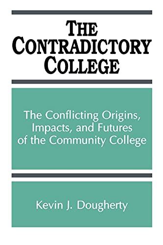9780791419564: The Contradictory College: The Conflict Origins, Impacts, and Futures of the Community College (Suny Series in Frontiers in Education) (Suny Series, Frontiers in Education)
