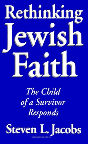 9780791419588: Rethinking Jewish Faith: The Child of a Survivor Responds (SUNY Series in M (Suny Series in Modern Jewish Literature & Culture)
