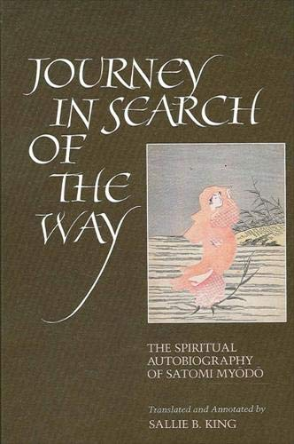 Journey in Search of the Way / Passionate Journey: The Spiritual Autobiography of Satomi Myodo,