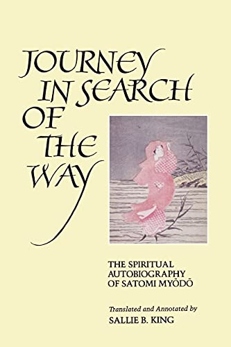 Journey in Search of the Way: The: Satomi, Myodo; King,