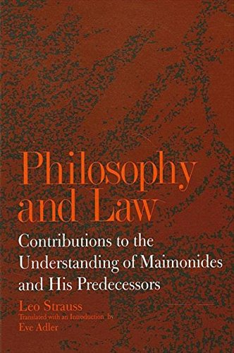 9780791419755: Philosophy and Law: Contributions to the Understanding of Maimonides and His Predecessors (Suny Series in the Jewish Writings of Strauss)