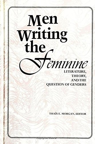 9780791419939: Men Writing the Feminine: Literature, Theory, and the Question of Genders