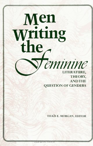 9780791419946: Men Writing the Feminine: Literature, Theory, and the Question of Genders