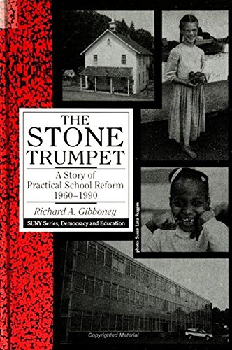 9780791420096: The Stone Trumpet: A Story of Practical School Reform, 1960-1990 (Suny Series, Democracy and Education)