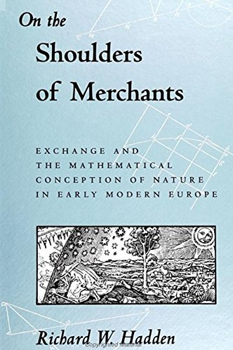 9780791420119: On the Shoulders of Merchants: Exchange and the Mathematical Conception of Nature in Early Modern Europe (S U N Y Series in Science, Technology, and Society)
