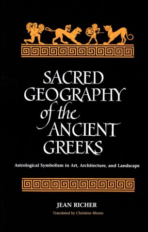 9780791420232: Sacred Geography of the Ancient Greeks: Astrological Symbolism in Art, Architecture, and Landscape