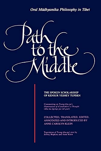 Path to the Middle: Oral Madhyamika Philosophy: Anne Carolyn Klein